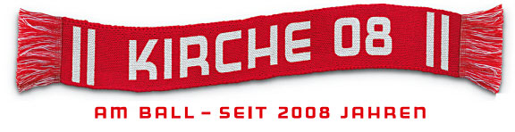 Kirche 08 – Am Ball seit 2008 Jahren